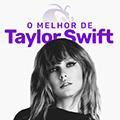 O Melhor de Taylor Swift